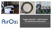 Oxygen Generator – Ideal Solution for Hatcheries and Nurseries - AirOx