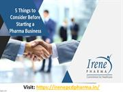 5 Things to Consider Before Starting a Pharma Business