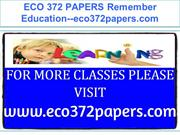 ECO 372 PAPERS Remember Education--eco372papers.com