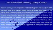 Just How to Predict Winning Lottery Numbers