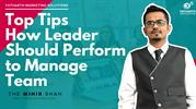 Top Tips  How Leader Should Perform to Manage Team