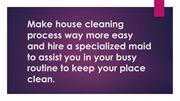 Make house cleaning process easy and hire a specialized maid Service