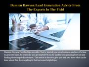 Damien Dawson Lead Generation Advice From The Experts In The Field