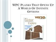 WPC Planks That Opens Up A World Of Infinite Options