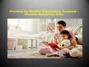 Providing the Benefits of Bedwetting Treatment - Chummie Bedwetting Al
