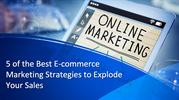 5 of the Best E-commerce Marketing Strategies to Explode Your Sales