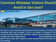 Common Mistakes Visitors Should Avoid in San Jose