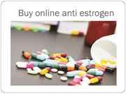 Buy Anti-Estrogen Medicine Online|Low Price Anti Estrogen Medicine