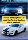 Before Handing Your Car Look Out For the Qualities of Car Mechanic