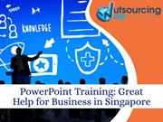 PowerPoint Training: Great Help for Business in Singapore