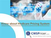 Know about Medicare Pricing System