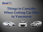Things to Consider When Getting Car Hire in Vancouver