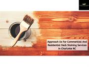 Approach Us For Commericial And Residential  Deck Staining Services In