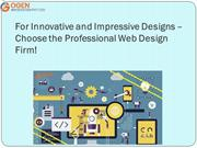 For Innovative and Impressive Designs – Choose the Professional Web De