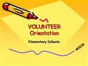 VOLUNTEER Orientation Elementary