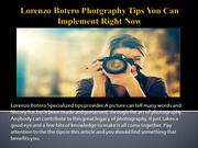 Lorenzo Botero Photgraphy Tips You Can Implement Right Now