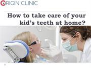 How-to-take-care-of-your-kid's-teeth-at-home