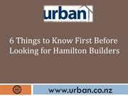 6 Things to Know First Before Looking for Hamilton Builders