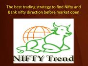 The best trading strategy to find Nifty and Bank nifty direction befor