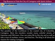 Top Reasons to Visit the City of Cartagena with Spirit Airlines
