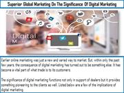 Superior Global Marketing On The Significance Of Digital Marketing