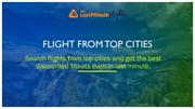 Get Best Discounted Flights Tickets with Flights From Top Cities.