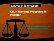 Legal Court Marriage Procedure In Pakistan