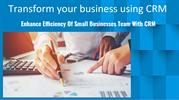 Transform your business using CRM