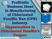 Profitable Business Ideas in Manufacturing of Chlorinated Paraffin Wax