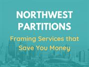 Northwest partitions : Framing Services That Save You Money