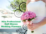 Hire Professional Gulf Shores Wedding Planners