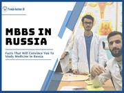 MBBS IN RUSSIA – Facts That Will Convince You To Study MBBS In Russia