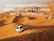 Grab Sunset Photography Opportunity With An Evening Desert Safari In D