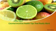 Counterintuitive Health Tips That Really Work | Stephanie Daniels