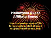 Halloween Super Affiliate Bonus