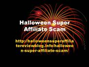 Halloween Super Affiliate Scam