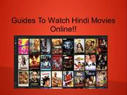 Guides To Watch Hindi Movies Online!!