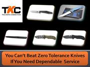 You Can't Beat Zero Tolerance Knives If You Need Dependable Service