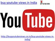 You can buy youtube views in India with us at lowest price
