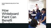 How Whiteboard Paint Can Benefit Teachers