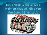 Novelty Motorcycle Helmets that will Give You the Overall Biker Look