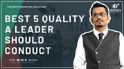 Best 5 Quality A Leader should Conduct