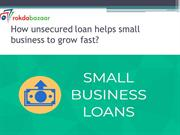 How-unsecured-loan-helps-small-business-to-grow-fast
