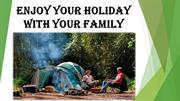 Enjoy Your Holiday With Your Family