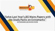 Solve Last Year's JEE Mains Papers with the Study Packs on Extramarks
