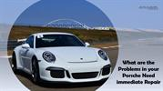 What are the Problems in your Porsche Need immediate Repair