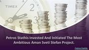 Petros Stathis invested and initiated the most ambitious