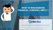 All you want to know about the NBFC - Enterslice