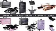 TIPS TO SELECT THE RIGHT COSMETIC BAG