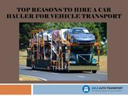 Top Reasons to Hire a Car Hauler for Vehicle Transport
